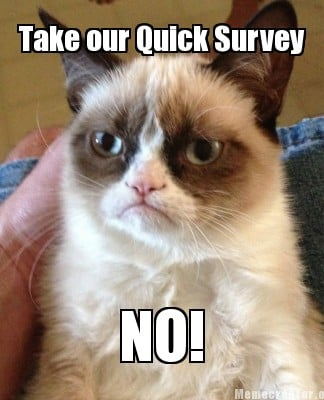 take-our-quick-survey-no