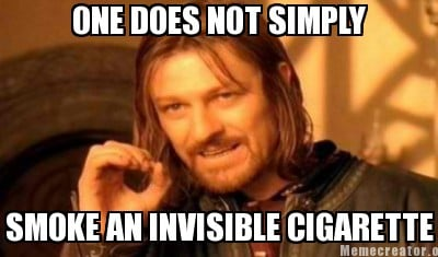 one-does-not-simply-smoke-an-invisible-cigarette