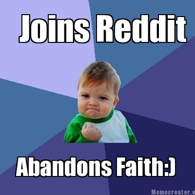 joins-reddit-abandons-faith8