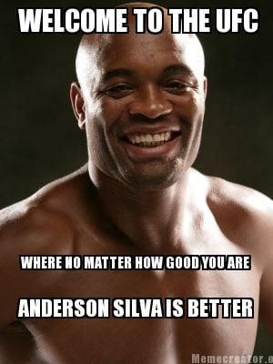 welcome-to-the-ufc-where-no-matter-how-good-you-are-anderson-silva-is-better