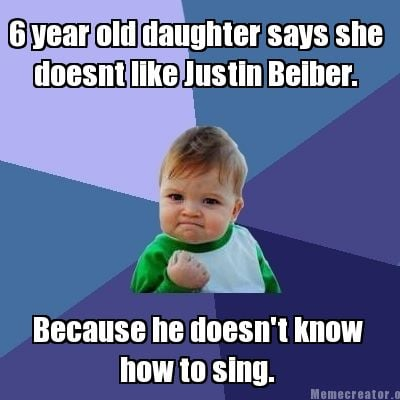 6-year-old-daughter-says-she-doesnt-like-justin-beiber.-because-he-doesnt-know-h