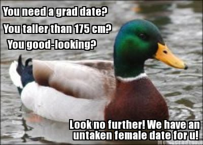 you-need-a-grad-date-you-taller-than-175-cm-you-good-looking-look-no-further-we-