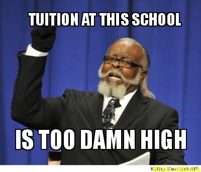 tuition-at-this-school-is-too-damn-high