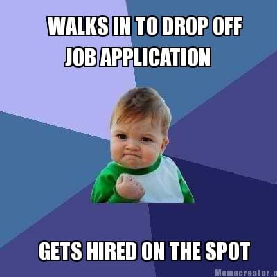 walks-in-to-drop-off-job-application-gets-hired-on-the-spot