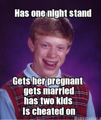 1261981 meme creator has one night stand gets her pregnant gets married