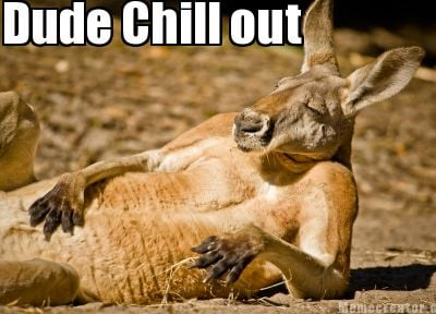 dude-chill-out