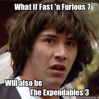 what-if-fast-n-furious-7-will-also-be-the-expendables-3