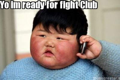 yo-im-ready-for-fight-club