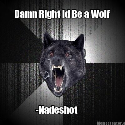 damn-right-id-be-a-wolf-nadeshot