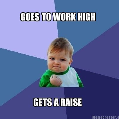 goes-to-work-high-gets-a-raise