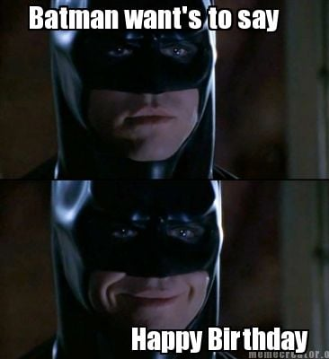 batman-wants-to-say-happy-birthday