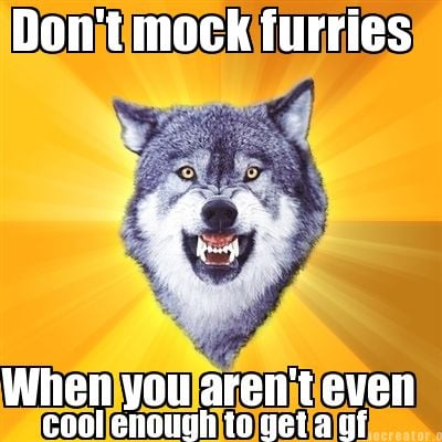 dont-mock-furries-when-you-arent-even-cool-enough-to-get-a-gf