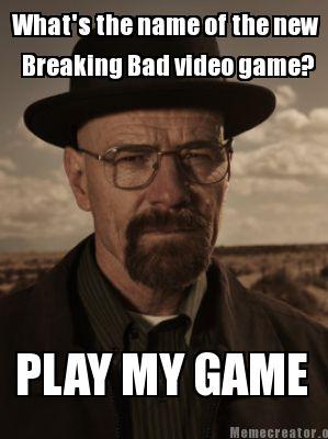 Wally Meme Generator. Whatu0027s The Name Of The New. Breaking Bad ...