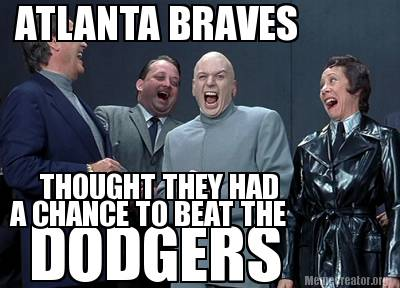 dodgers-atlanta-braves-thought-they-had-a-chance-to-beat-the