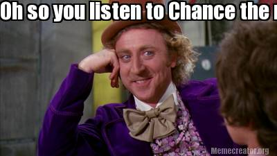 oh-so-you-listen-to-chance-the-rapper-tell-me-wheres-he-from
