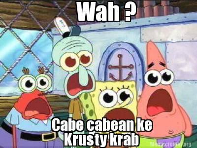 Meme Creator Funny Wah Krusty Krab Cabe Cabean Ke Meme Generator