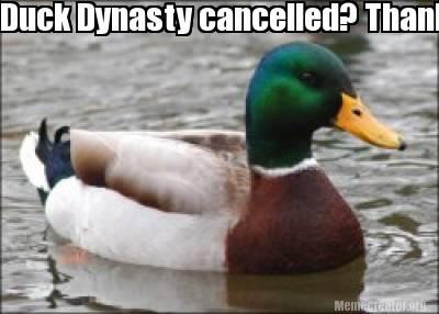 meme creator funny duck dynasty cancelled thanks obama meme