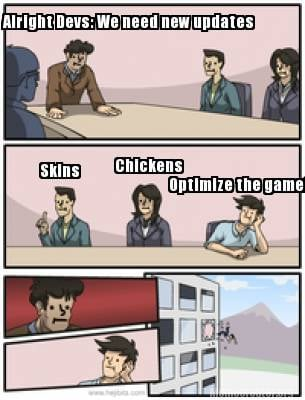 alright-devs-we-need-new-updates-skins-chickens-optimize-the-game
