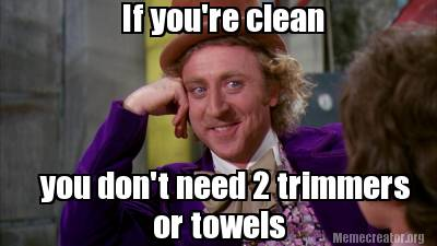 you-dont-need-2-trimmers-if-youre-clean-or-towels