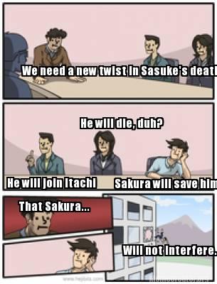 Meme Creator Funny We Need A New Twist In Sasukes Death He Will