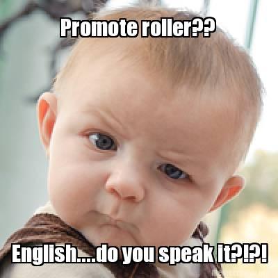Meme Creator Funny Promote Roller Englishdo You Speak It