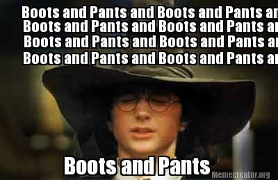Meme Creator , Funny Boots and Pants and Boots and Pants and