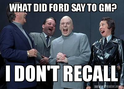 what-did-ford-say-to-gm-i-dont-recall