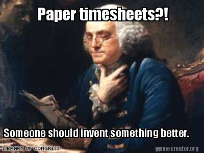 paper-timesheets-someone-should-invent-something-better