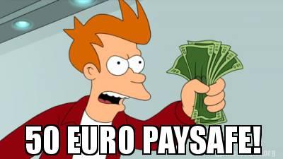 Meme Creator Funny 50 Euro Paysafe Meme Generator At Memecreator Org