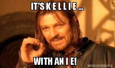 2913423 meme creator it's k e l l i e with an i e! meme generator at