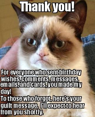 Meme Creator Funny Thank You For Everyone Who Sent Birthday