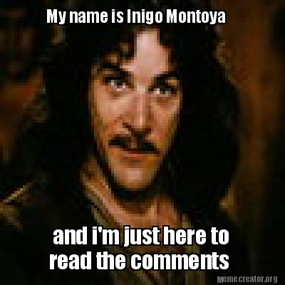 my-name-is-inigo-montoya-and-im-just-here-to-read-the-comments