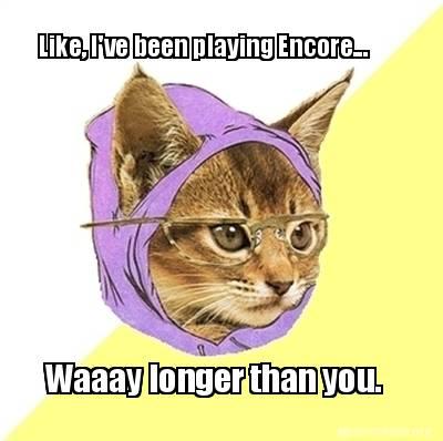 The Encore Meme Thread! 3072886