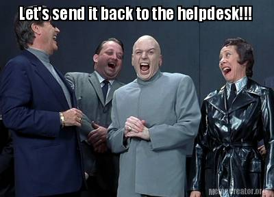 lets-send-it-back-to-the-helpdesk