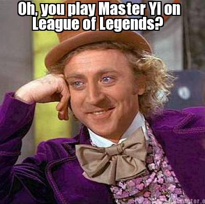 oh-you-play-master-yi-on-league-of-legends
