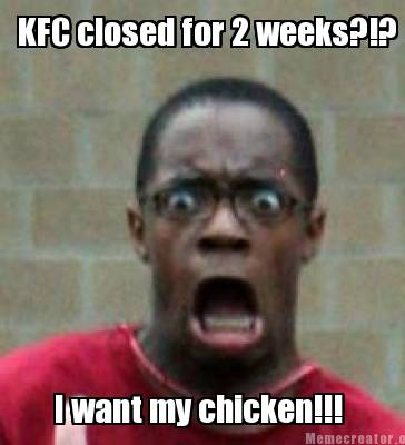 Kfc closed for 2 weeks