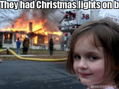 Christmas Before Thanksgiving Meme.Meme Creator Funny They Had Christmas Lights On Before