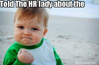 told-the-hr-lady-about-the