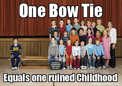 one-bow-tie-equals-one-ruined-childhood
