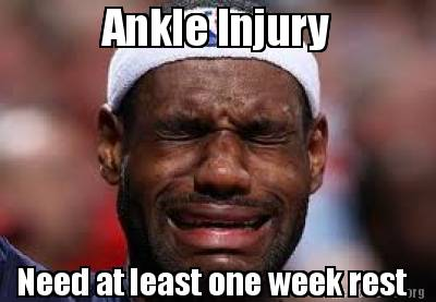 3430128 meme creator funny ankle injury need at least one week rest meme