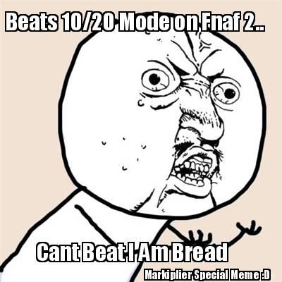 Meme Creator - Funny Beats 10/20 Mode on Fnaf 2   Cant Beat
