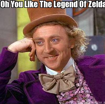 Oh You Like The Legend Of Zelda Series