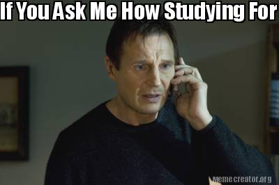 if-you-ask-me-how-studying-for-law-school-finals-going.....i-will-find-you-and-i