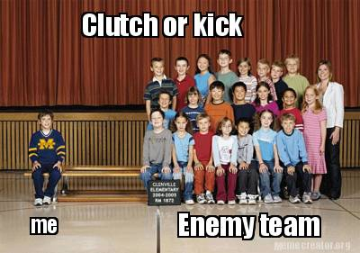 me-clutch-or-kick-enemy-team