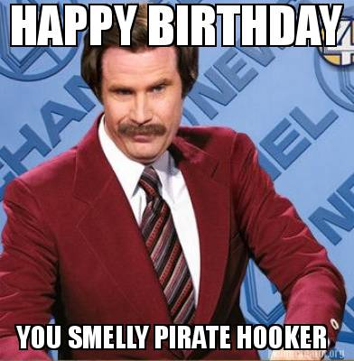 happy-birthday-you-smelly-pirate-hooker