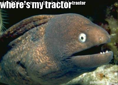 what-did-the-faer-say-when-he-lost-his-tractor-wheres-my-tractor