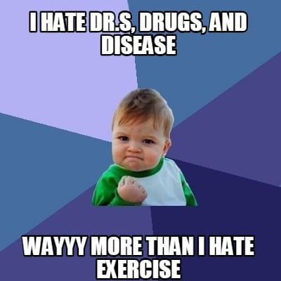 Meme Creator - i hate dR.s, drugs, and disease wayyy more