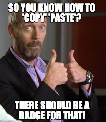 Meme Creator - Funny so you know how to 'copy' 'paste