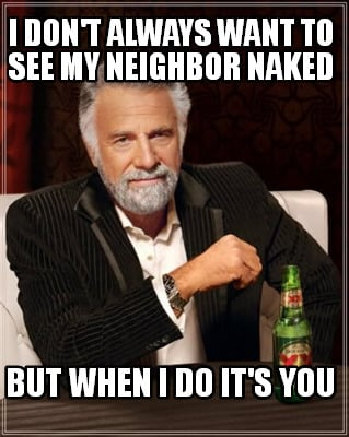 To See My Neighbor Naked 20