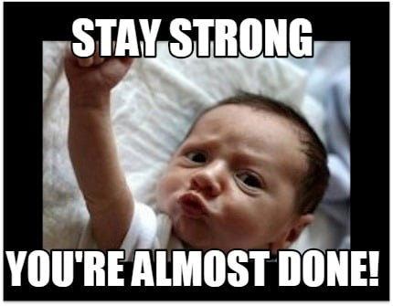 stay-strong-youre-almost-done